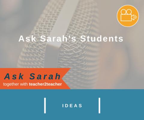 Ask Sarah's Students
