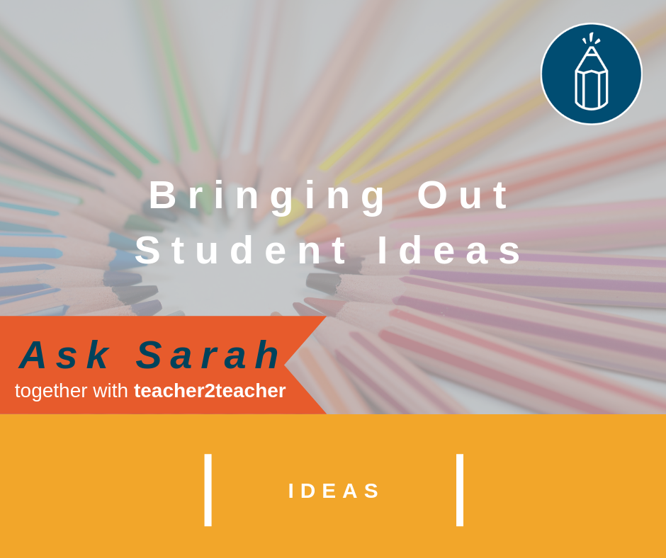 Bringing Out Student Ideas