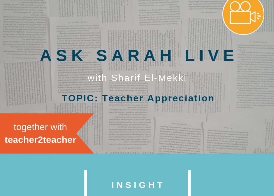 Ask Sarah LIVE with Sharif El-Mekki: Teacher Appreciation