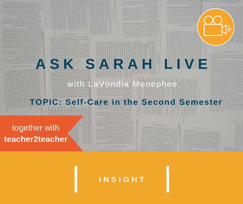 Ask Sarah LIVE with LaVondia Menephee: Self Care and Second Semester