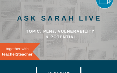Ask Sarah LIVE: PLNs, Vulnerability & Potential