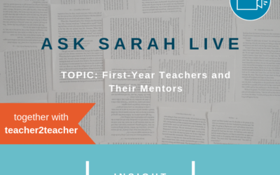 Ask Sarah LIVE: First-Year Teachers and Their Mentors
