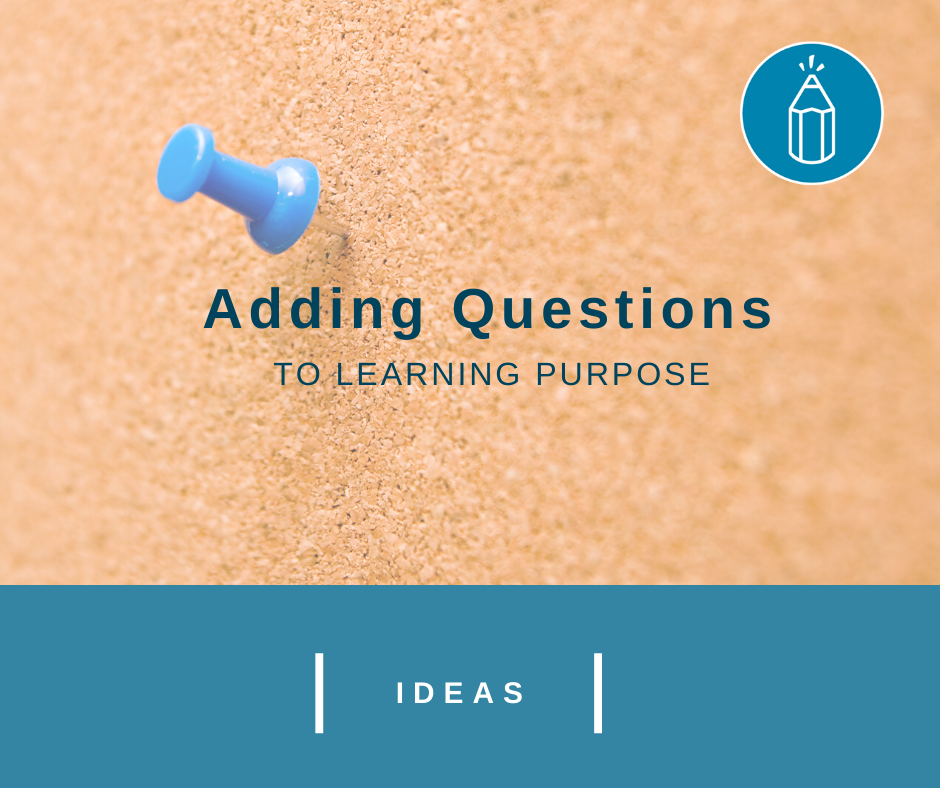 Adding Questions to Learning Purpose