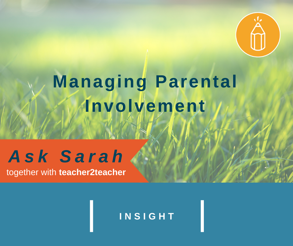 Managing Parental Involvement