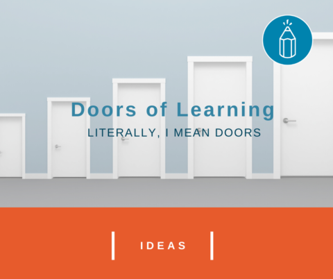 Doors of Learning (Literally, I Mean Doors)