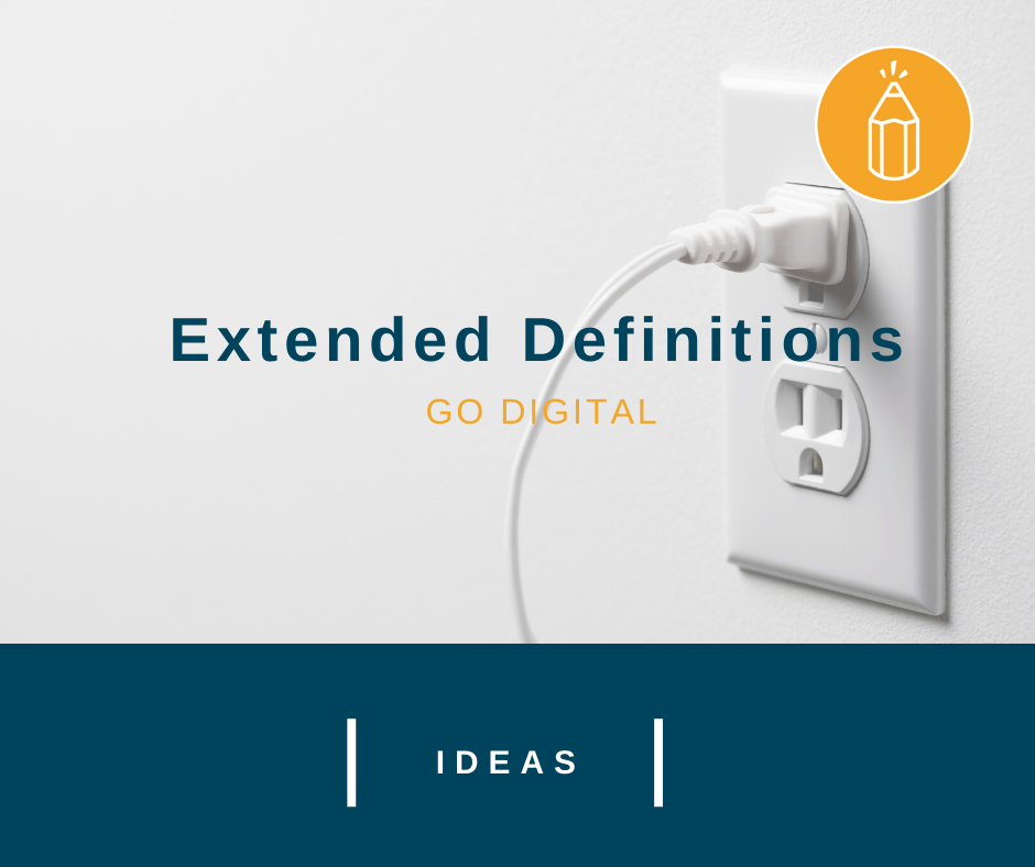 Extended Definitions Go Digital