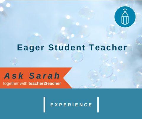 Eager Student Teacher