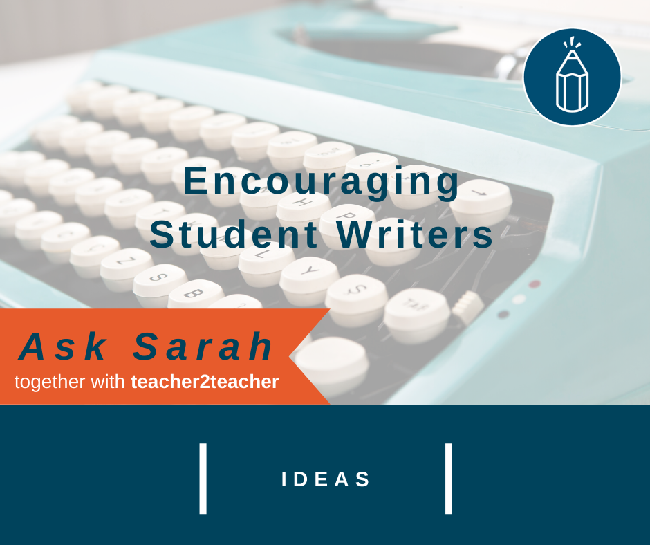 Encouraging Student Writers