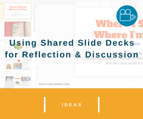 Using Shared Slide Decks for Reflection & Discussion