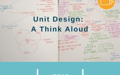 Unit Design: A Think Aloud