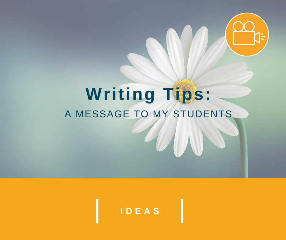 Wessling Writing Tips: A Video Message to My Students